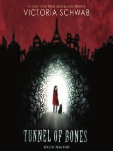 Tunnel of Bones by Victoria Schwab (Cover)
