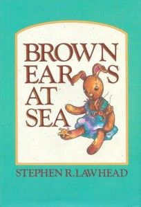 Brown Ears at Sea by Stephen R Lawhead