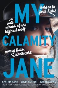 My Calamity Jane by Cynthia Hand, Brodi Ashton, and Jodi Meadows